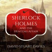Sherlock Holmes and the Hentzau Affair (Unabridged)