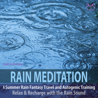 Rain Meditation - A Summer Rain Fantasy Travel & Autogenic Training, Rain Sounds
