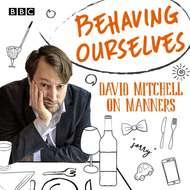 Behaving Ourselves