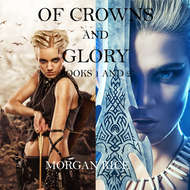 Of Crowns and Glory: Slave, Warrior, Queen and Rogue, Prisoner, Princess
