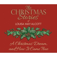 A Christmas Dream, and How It Came True (Unabridged)