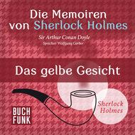 Sherlock Holmes: Die Memoiren von Sherlock Holmes - Das gelbe Gesicht (Ungekürzt)