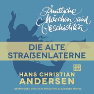H. C. Andersen: Sämtliche Märchen und Geschichten, Die alte Straßenlaterne