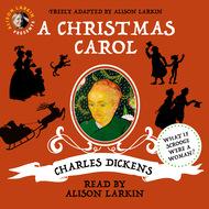 Alison Larkin Presents: A Christmas Carol (Unabridged)