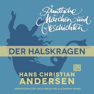 H. C. Andersen: Sämtliche Märchen und Geschichten, Der Halskragen