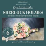 Sherlock Holmes und die verschwundene Braut - Die Originale: Die alten Fälle neu, Folge 6 (Ungekürzt)