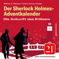 Die Ankunft des Erlösers - Der Sherlock Holmes-Adventkalender, Folge 21 (Ungekürzt)