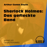 Sherlock Holmes: Das gefleckte Band (Ungekürzt)