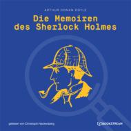 Die Memoiren des Sherlock Holmes (Ungekürzt)