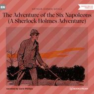 The Adventure of the Six Napoleons - A Sherlock Holmes Adventure (Unabridged)