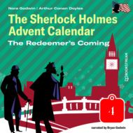 The Redeemer\'s Coming - The Sherlock Holmes Advent Calendar, Day 4 (Unabridged)