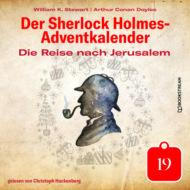 Die Reise nach Jerusalem - Der Sherlock Holmes-Adventkalender, Tag 19 (Ungekürzt)