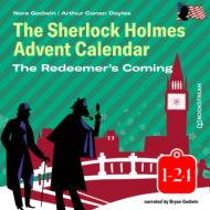 The Redeemer\'s Coming - The Sherlock Holmes Advent Calendar 1-24 (Unabridged)