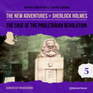 The Case of the Proletarian Revolution - The New Adventures of Sherlock Holmes, Episode 5 (Unabridged)