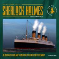 Sherlock Holmes und der Fluch der Titanic (Ungekürzt)