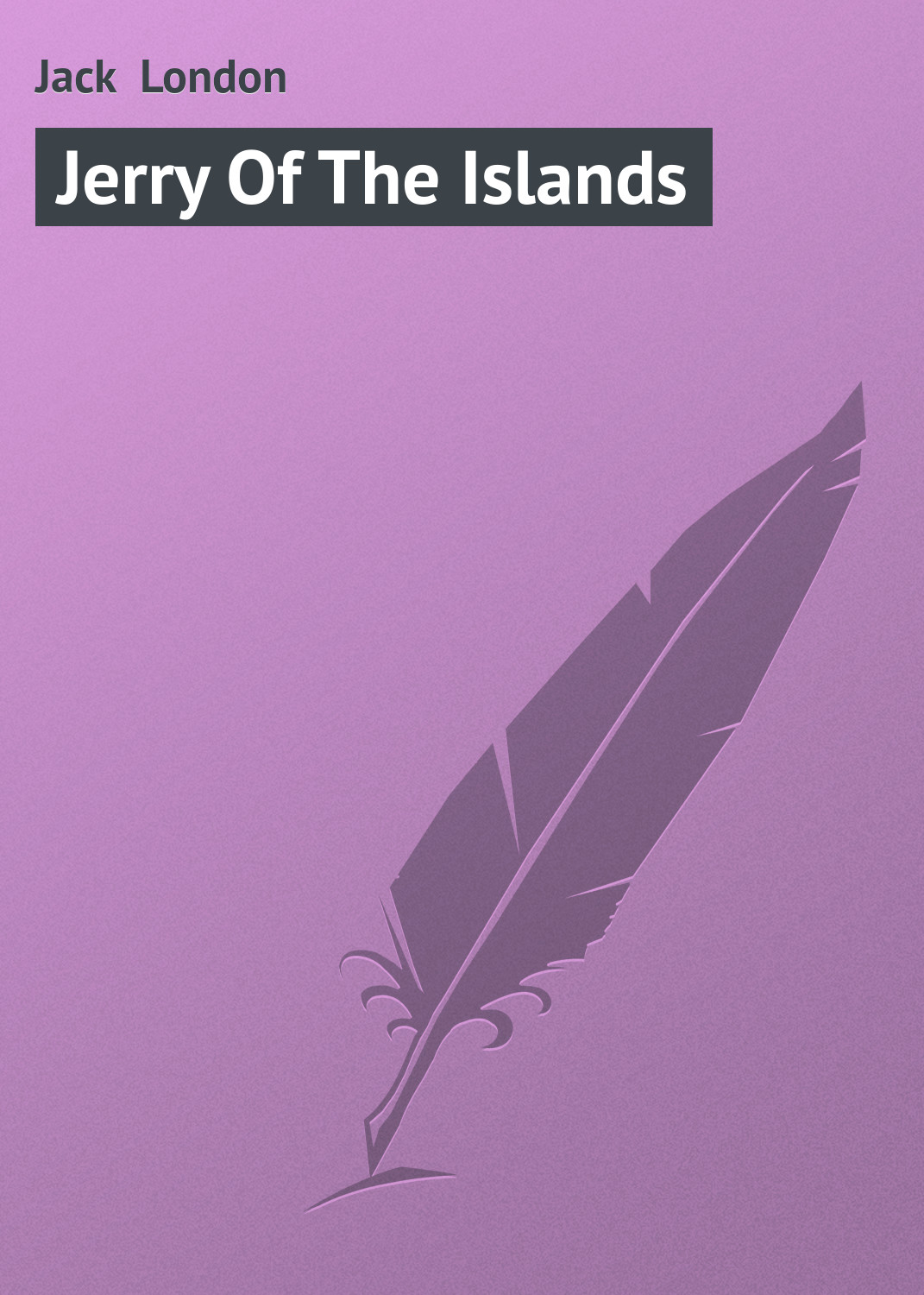 Джек Лондон Jerry Of The Islands джек лондон jerry of the islands