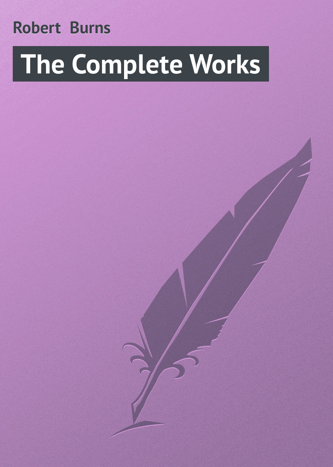 Роберт Бернс The Complete Works а елистратова роберт бернс