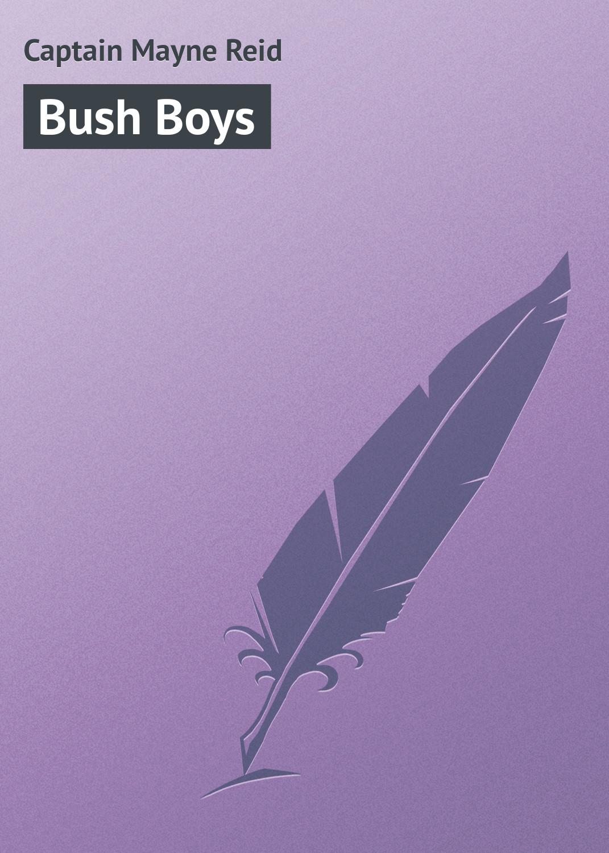 Майн Рид Bush Boys недорого