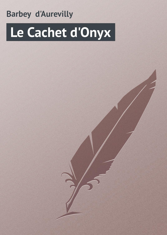 Barbey d'Aurevilly Jules Le Cachet d'Onyx verne jules kapten granti lapsed