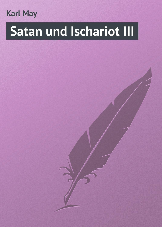Karl May Satan und Ischariot III karl may satan und ischariot iii