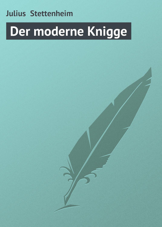 Julius Stettenheim Der moderne Knigge