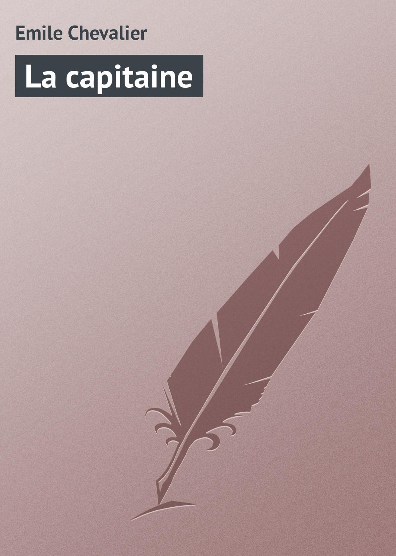 Emile Chevalier La capitaine