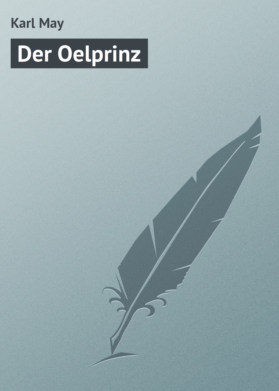 Karl May Der Oelprinz