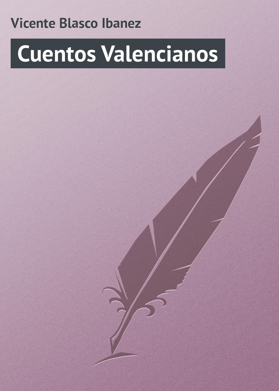 лучшая цена Vicente Blasco Ibanez Cuentos Valencianos