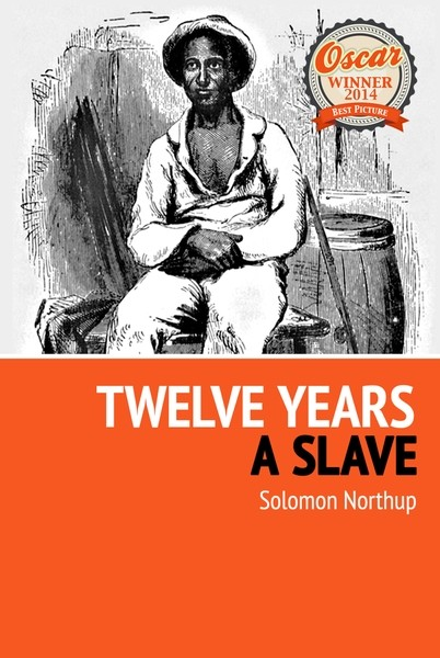 Соломон Нортап Twelve Years a Slave idea man a memoir