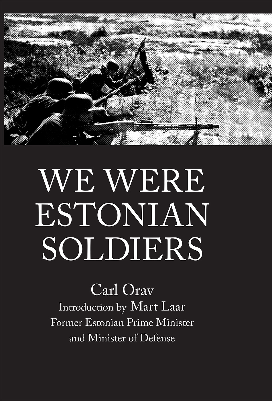 Carl Orav WE WERE ESTONIAN SOLDIERS