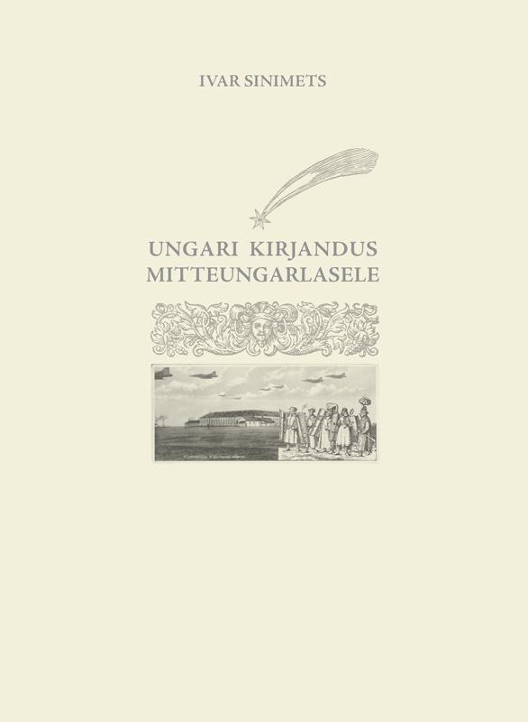 Ivar Sinimets Ungari kirjandus mitteungarlasele ivar sinimets ungari kirjandus mitteungarlasele