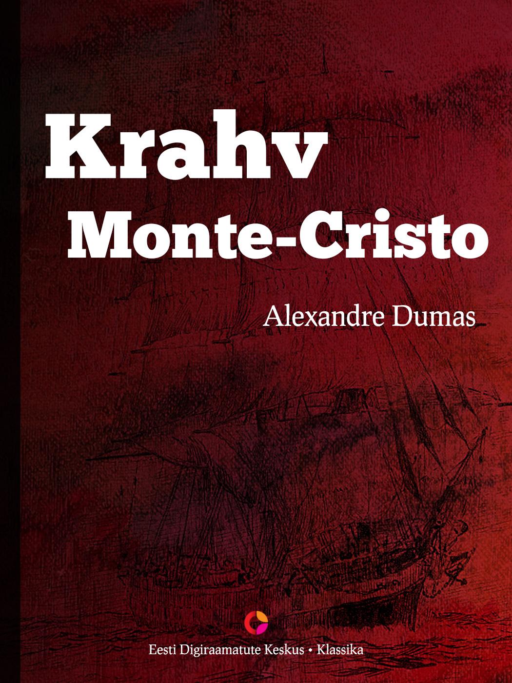 Alexandre Dumas Krahv Monte-Cristo (koguteos) alexandre dumas le comte de monte cristo