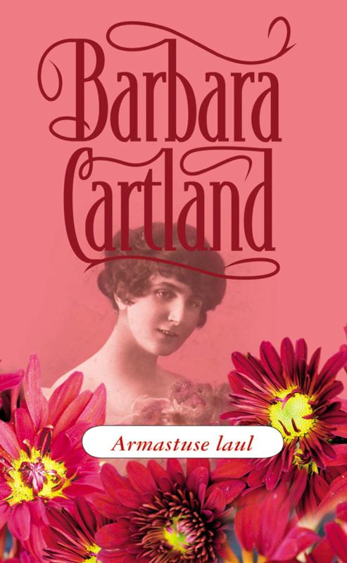 Барбара Картленд Armastuse laul anne von canal ei maa ega meri