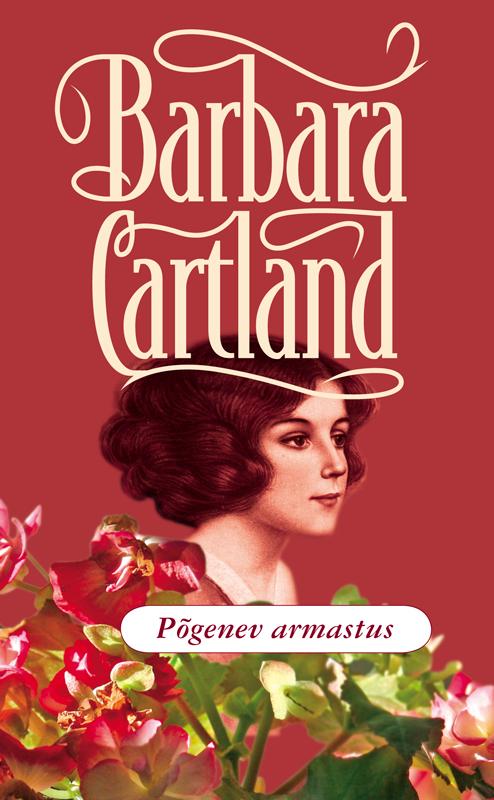 Barbara Cartland Põgenev armastus cartland barbara keelatud armastus