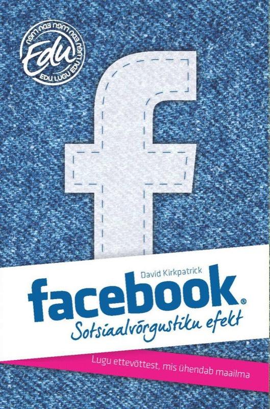 David Kirkpatrick Facebook: sotsiaalvõrgustiku efekt