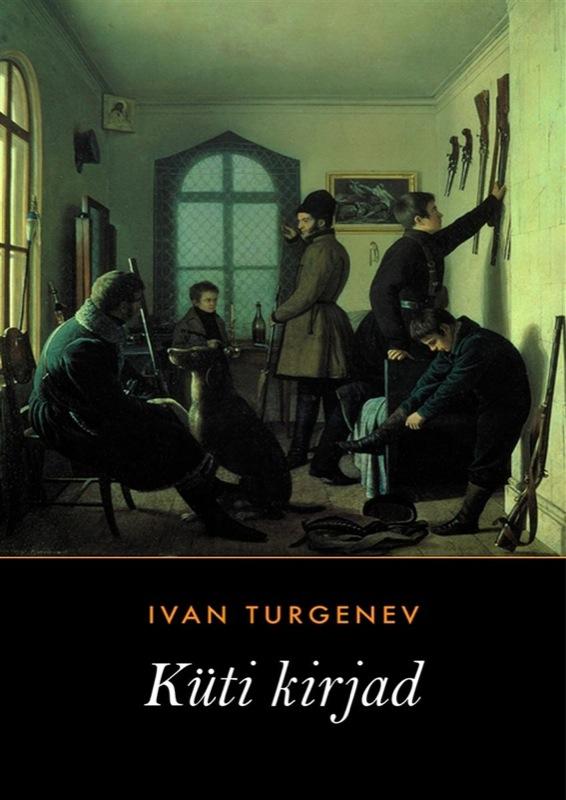 Иван Тургенев Küti kirjad tiina saluvere litteraria sari sinu isiklik piksevarras karin kase kirjad kaarel irdile 1953 1984