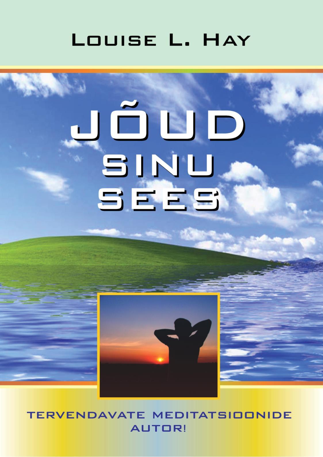 Луиза Хей Jõud sinu sees луиза хей elu tervendavad meditatsioonid isbn 9789985852903
