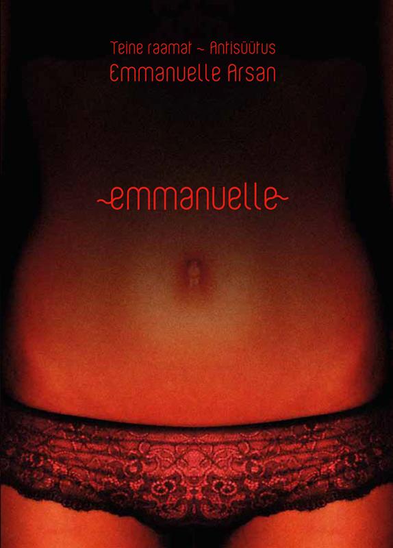 Emmanuelle Arsan Emmanuelle 2. Raamat. Antisüütus