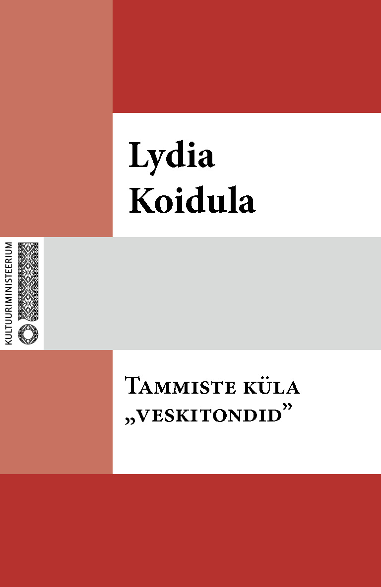 Lydia Koidula Tammiste küla «veskitondid» lydia koidula jutud ojamölder ja tema minia