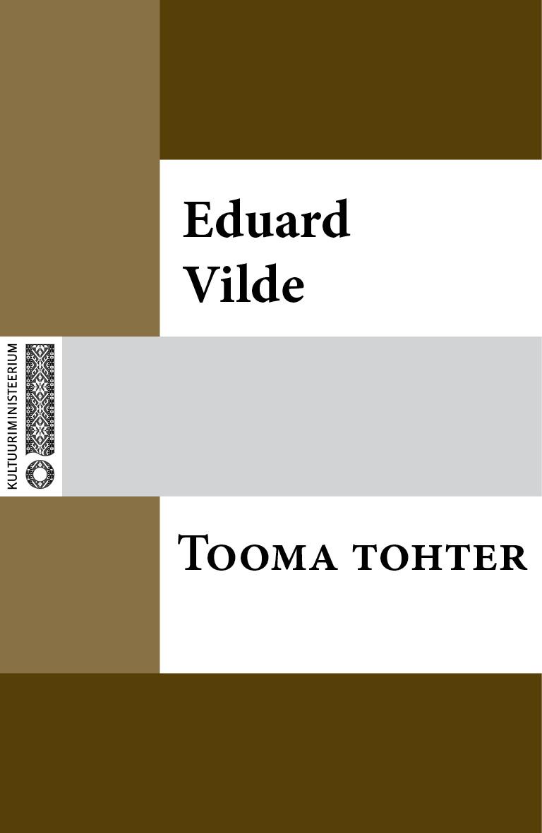 Эдуард Вильде Tooma tohter eduard vilde jumala tahe