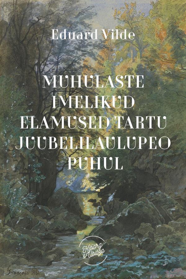 Эдуард Вильде Muhulaste imelikud elamused Tartu juubelilaulupeo puhul eduard vilde jack brown
