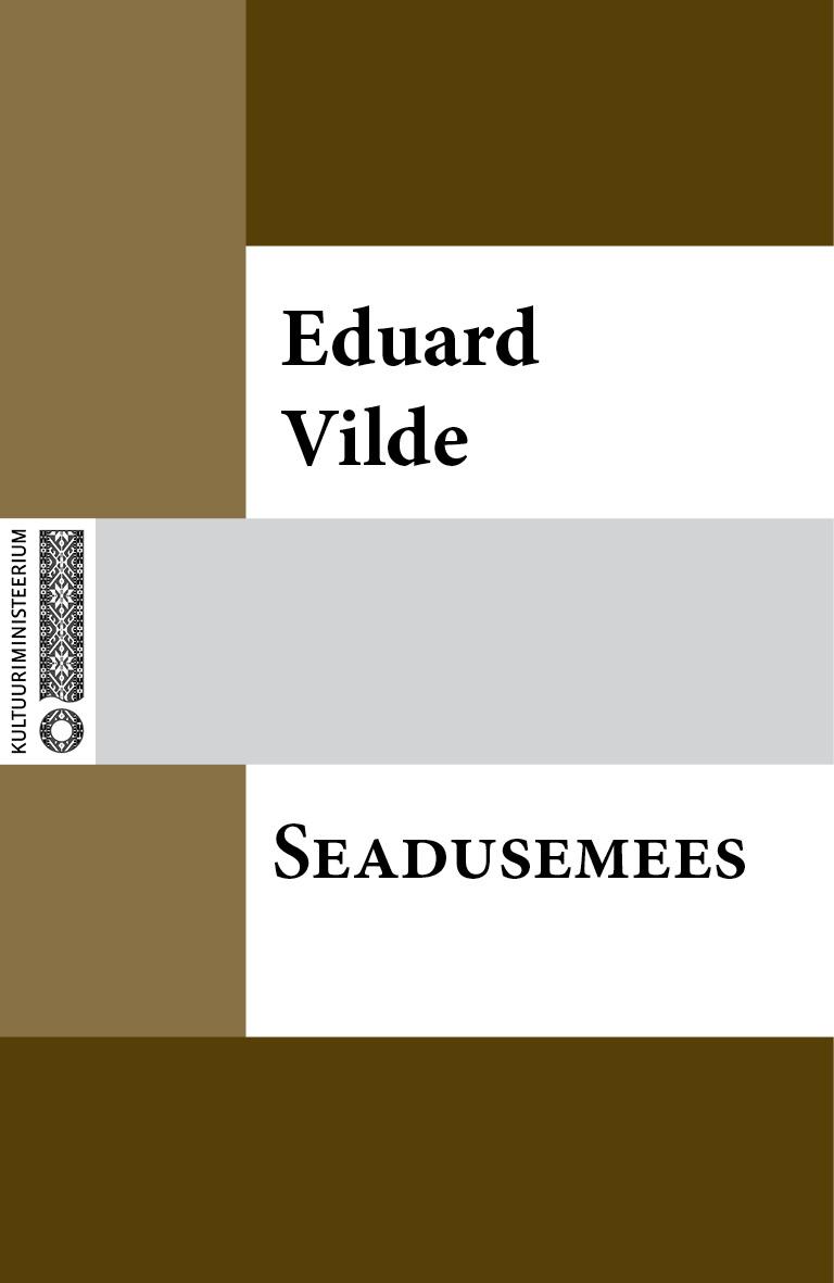 Эдуард Вильде Seadusemees eduard vilde uued orjad