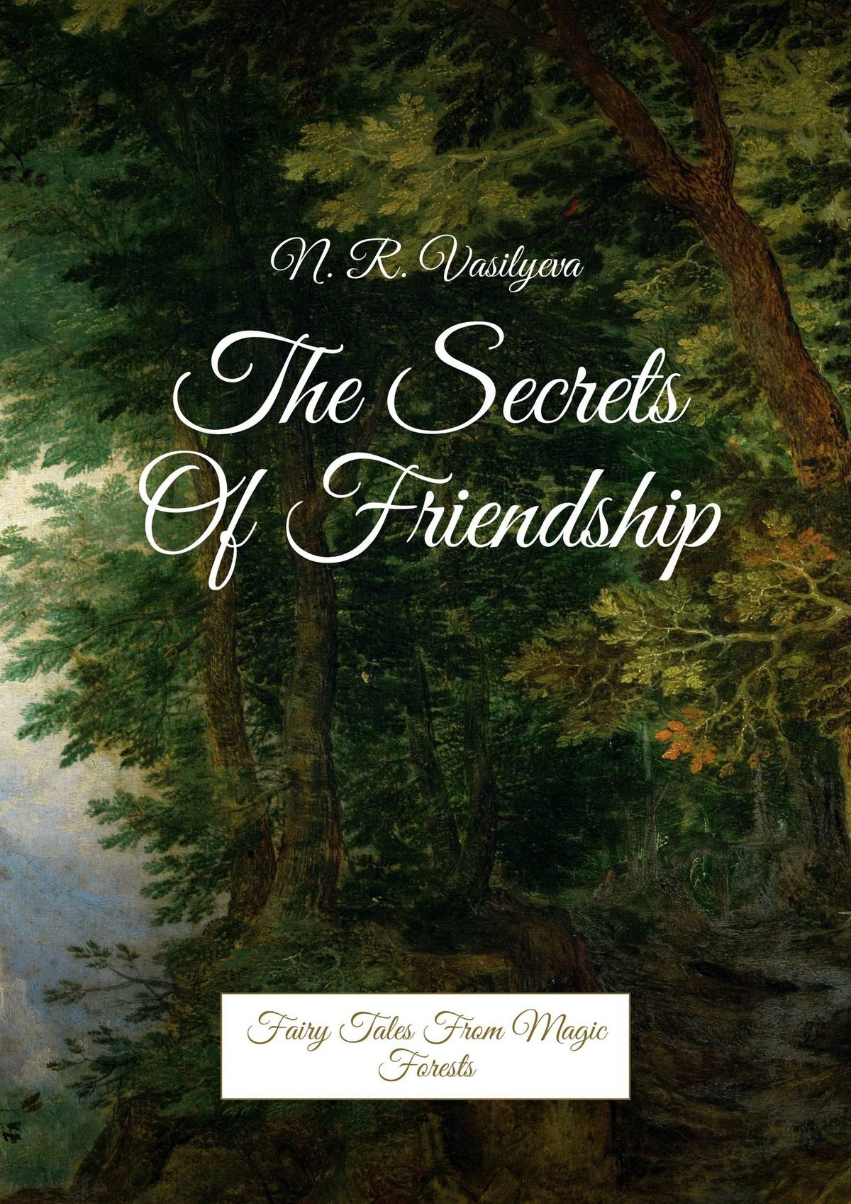 Nataliya Vasilyeva The secrets of friendship. Fairy tales from magic forests the black book of secrets