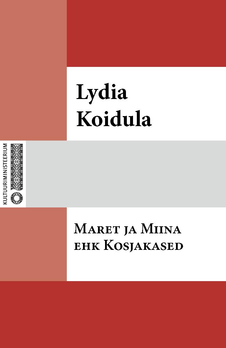 Lydia Koidula Maret ja Miina ehk Kosjakased lydia koidula jutud ojamölder ja tema minia