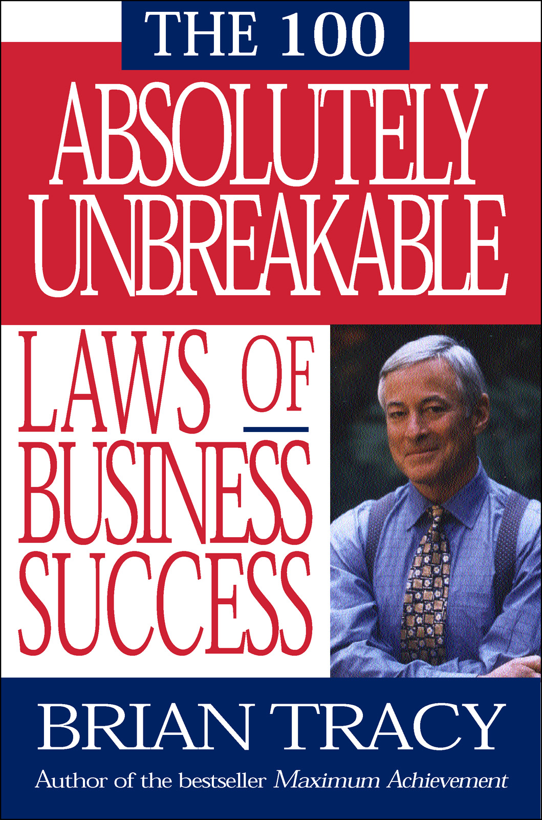 Брайан Трейси 100 Absolutely Unbreakable Laws of Business Success tracy brooker the universal laws of learning