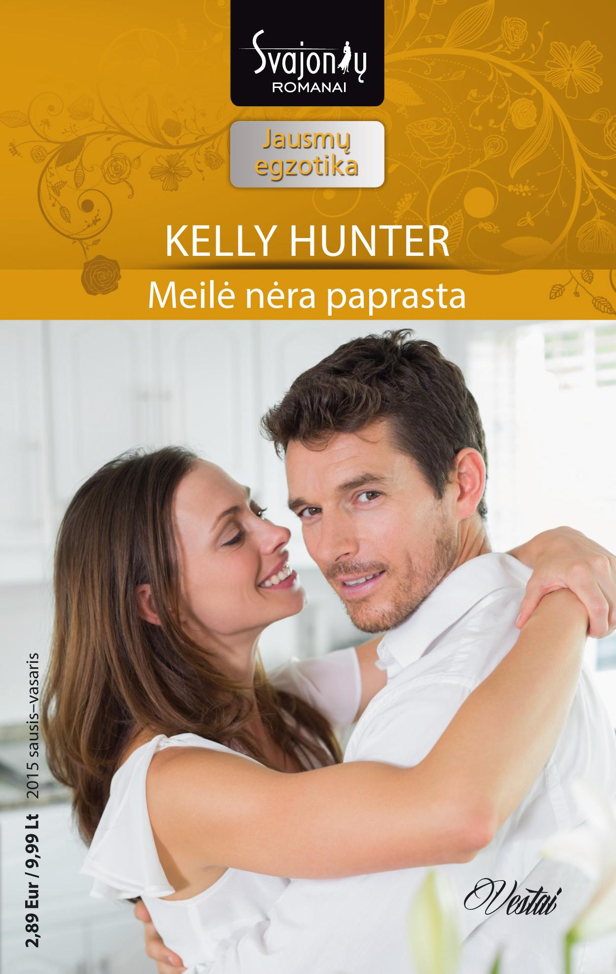 Kelly Hunter Meilė nėra paprasta kelly hunter meilė nėra paprasta