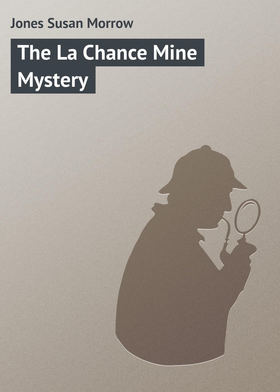 Jones Susan Morrow The La Chance Mine Mystery nick morrow