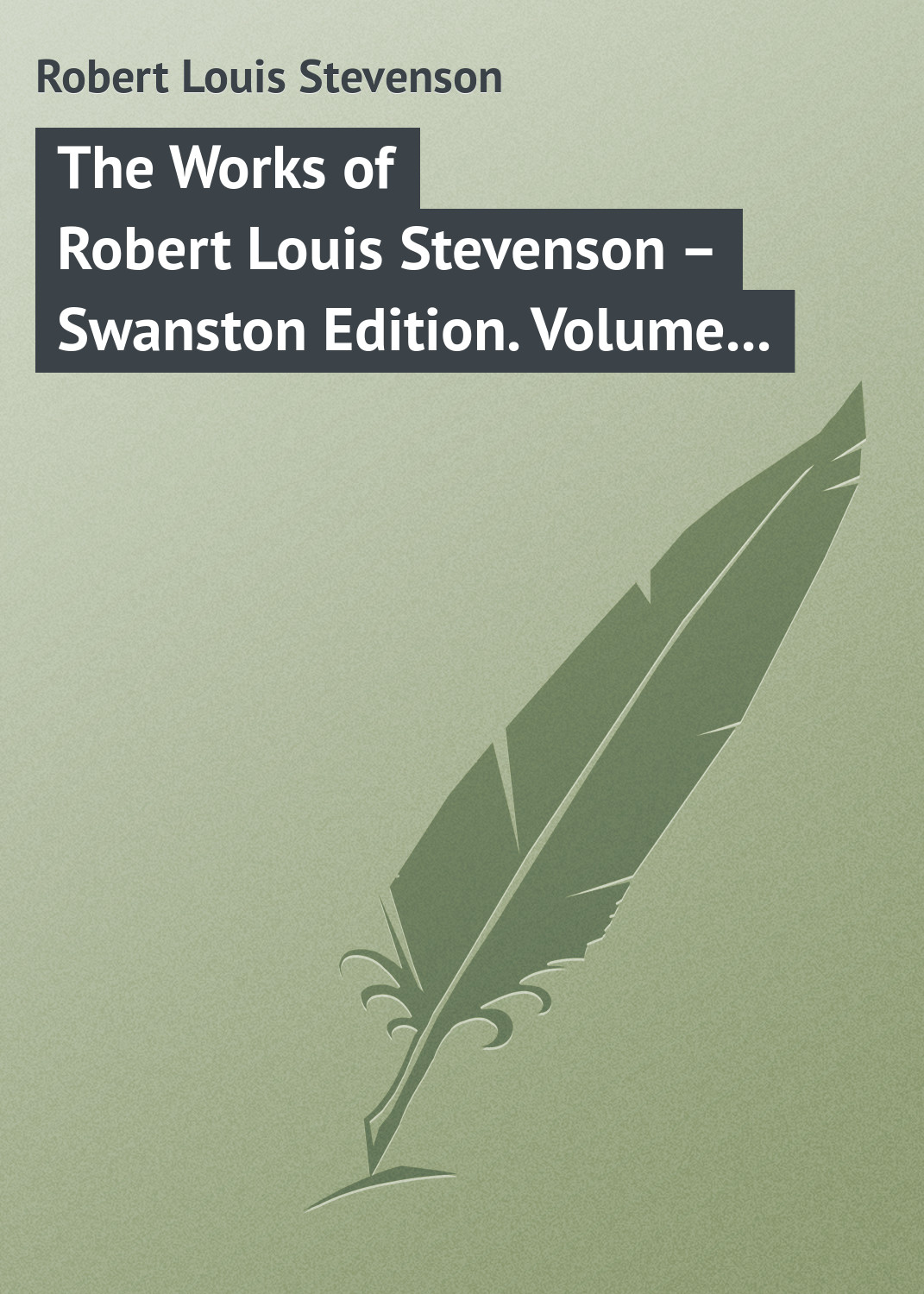 Роберт Льюис Стивенсон The Works of Robert Louis Stevenson – Swanston Edition. Volume 17 ido толстовка ido для девочки