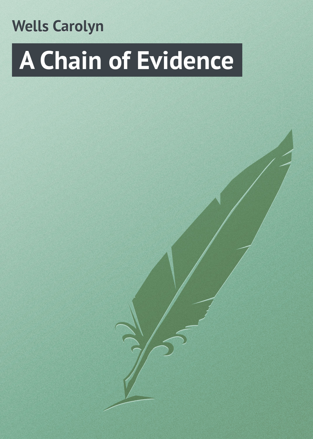 Wells Carolyn A Chain of Evidence wells carolyn a parody anthology