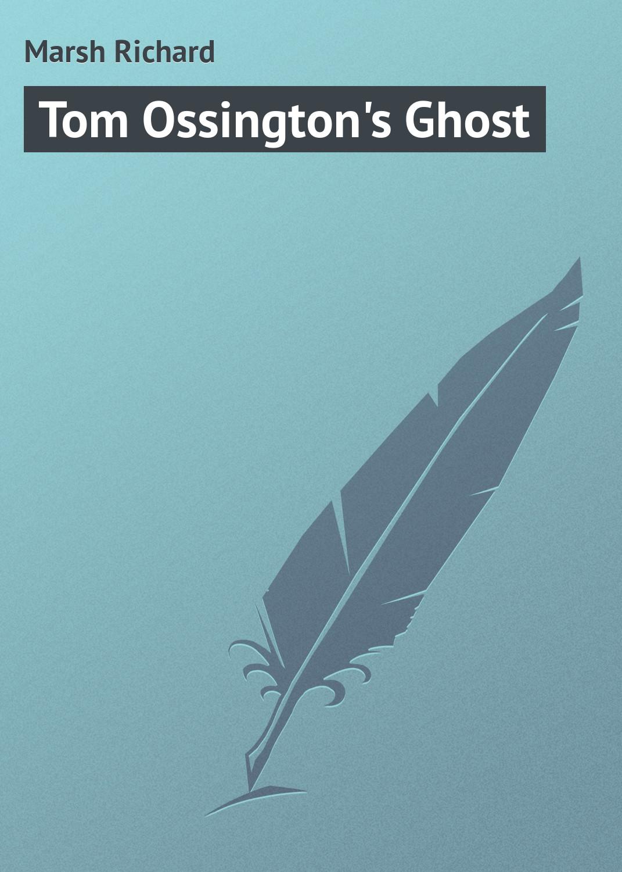 Marsh Richard Tom Ossington's Ghost цена